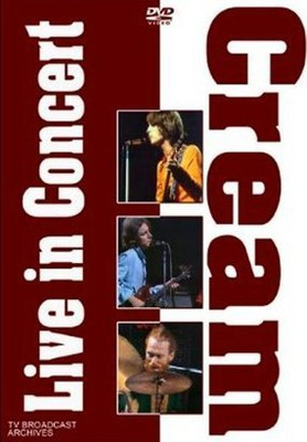 Cream - Sunshine Of Your Love - Live In Concert [DVD]