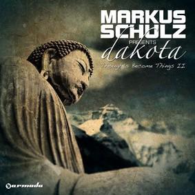 Markus Schulz, Dakota - Thoughts Become Things II