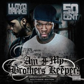 50 Cent, Lloyd Banks - Am I My Brother's Keeper?
