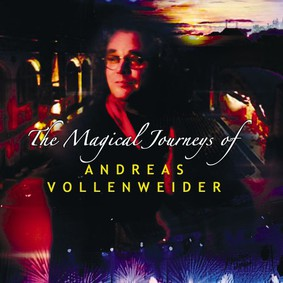 Andreas Vollenweider - The Magical Journeys Of Andreas Vollenweider