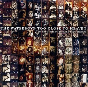 The Waterboys - Too Close To Heaven