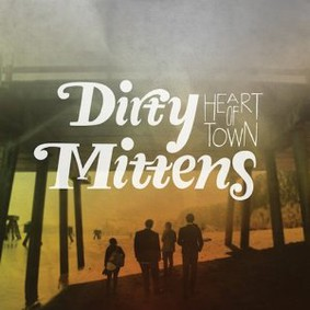 Dirty Mittens - Heart of Town