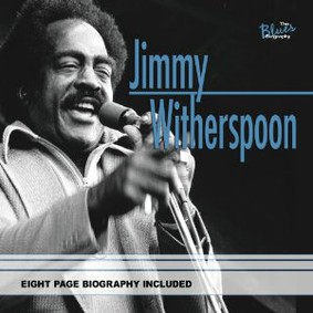 Jimmy Witherspoon - The Blues Biography