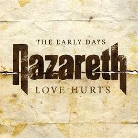 Nazareth - Love Hurts: The Early Days