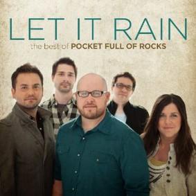 Pocket Full of Rocks - Let It Rain: The Best of Pocket Full of Rocks