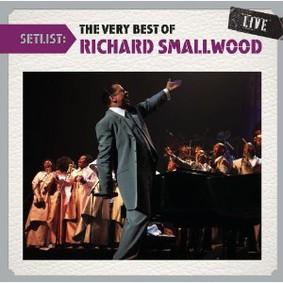 Richard Smallwood - Setlist: The Very Best of Richard Smallwood Live