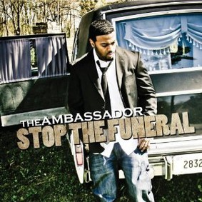 The Ambassador - Stop the Funeral