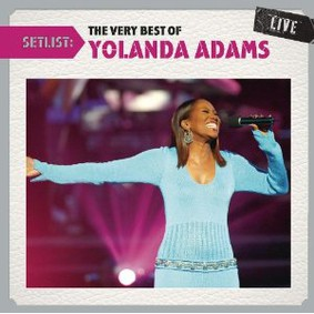 Yolanda Adams - Setlist: The Very Best of Yolanda Adams Live