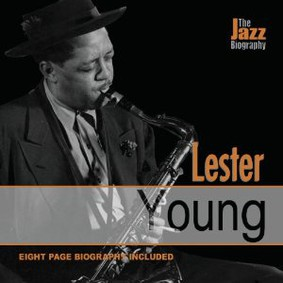 Lester Young - Jazz Biography