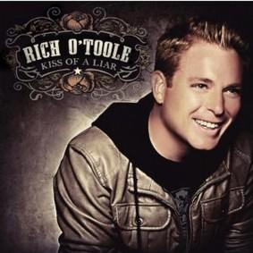 Rich O'Toole - Kiss of a Liar