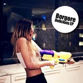 Borgore - Delicious