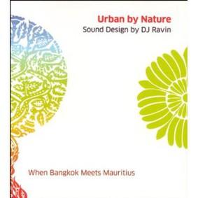 DJ Ravin - Urban by Nature: When Bangkok Meets Mauritius