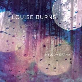 Louise Burns - Mellow Drama