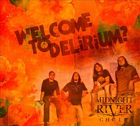 Midnight River Choir - Welcome to Delirium