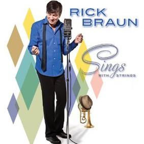 Rick Braun - Sings with Strings