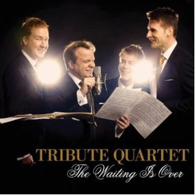 Tribute Quartet - The Waiting Is Over