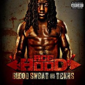 Ace Hood - Blood, Sweat & Tears