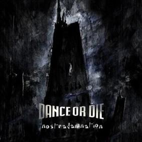 Dance or Die - Nostradamnation