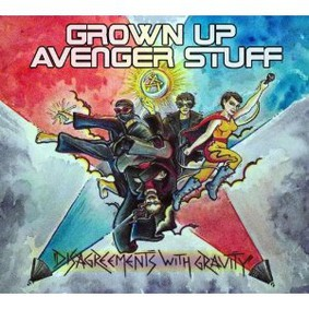 Grown Up Avenger Stuff - Disagreements With Gravity