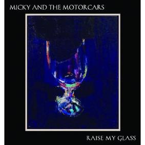 Micky & the Motorcars - Raise My Glass