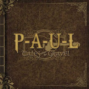 P-A-U-L - Tales from the Gravel