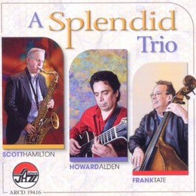 Scott Hamilton - A Splendid Trio