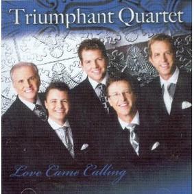 Triumphant Quartet - Love Came Calling