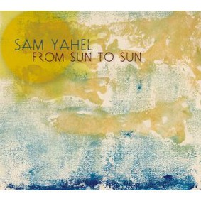 Sam Yahel - From Sun to Sun