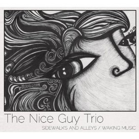 The Nice Guy Trio - Sidewalks and Alleys/Waking Music