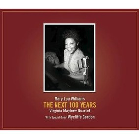 Virginia Mayhew - Mary Lou Williams: The Next 100 Years