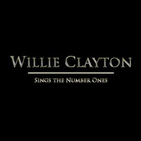 Willie Clayton - Sings the #1's