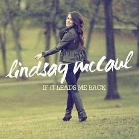 Lindsay McCaul - If It Leads Me Back