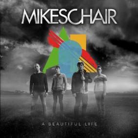 MIKESCHAIR - A Beautiful Life
