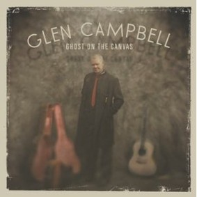 Glen Campbell - Ghost on the Canvas