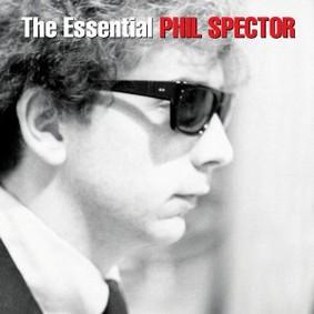 Phil Spector - The Essential Phil Spector