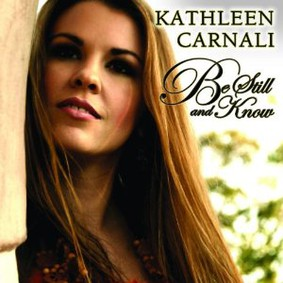 Kathleen Carnali - Be Still and Know