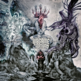 We Came As Romans - Understanding What We've Grown To Be
