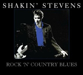 Shakin' Stevens - Rock And Country Blues