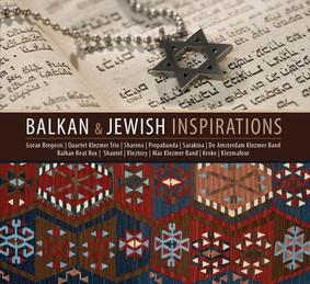 Various Artists - Balkan & Jewish Inspirations