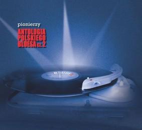 Various Artists - Pionierzy. Antologia Polskiego Bluesa
