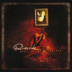 Riverside - Reality Dream Trilogy