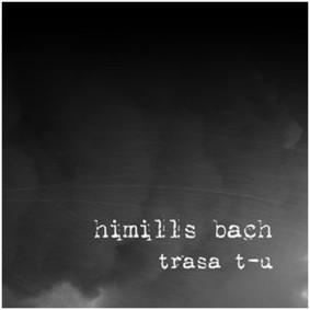Himills Bach - Trasa T-U