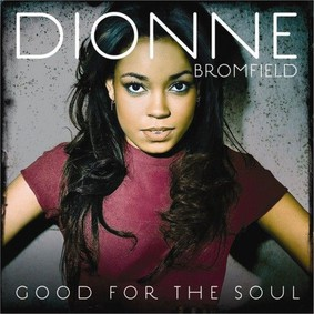 Dionne Bromfield - Good For The Soul