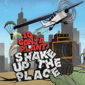 10 Ft. Ganja Plant - Shake Up The Place