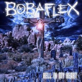 Bobaflex - Hell In My Heart