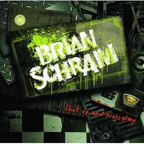 Brian Schram - Shut Up and Press Play
