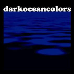 Dark Ocean Colors - Dark Ocean Colors