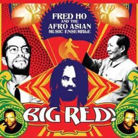 Fred Ho - Big Red!