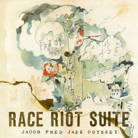 Jacob Fred Jazz Odyssey - Race Riot Suite