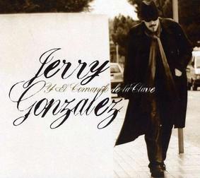 Jerry Gonzalez - Jerry Gonzalez Y El Comando De La Clave
